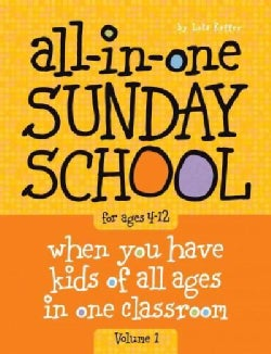 All-in-One Sunday School: When You Have Kids of All Ages in One Classroom (Paperback)