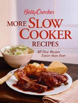 Betty Crocker More Slow Cooker Recipes: All-New Recipes Easier Than Ever (Hardcover)