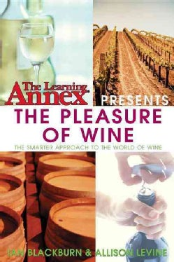 The Learning Annex Presents the Pleasure of Wine (Paperback)