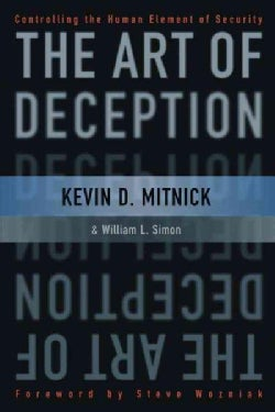 The Art of Deception: Controlling the Human Element of Security (Paperback)