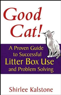 Good Cat!: A Proven Guide To Successful Litter Box Use And Problem Solving (Paperback)