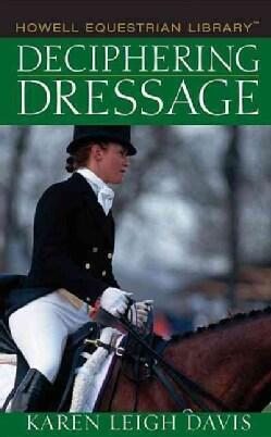 Deciphering Dressage (Hardcover)