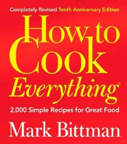 How to Cook Everything: 2,000 Simple Recipes for Great Food (Hardcover)