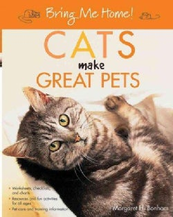 Bring Me Home! Cats Make Great Pets (Paperback)