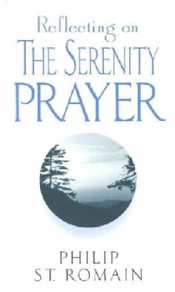 Reflecting on the Serenity Prayer (Paperback)