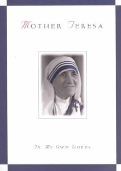 Mother Teresa: In My Own Words (Paperback)
