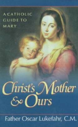 Christ's Mother & Ours (Paperback)