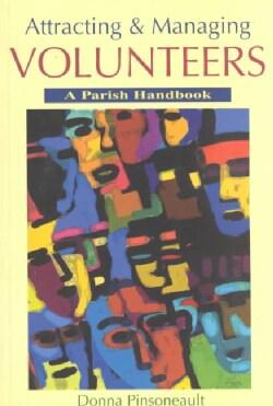 Attracting and Managing Volunteers: A Parish Handbook (Paperback)