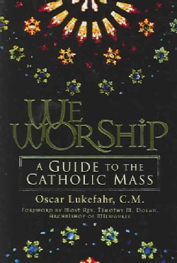 We Worship: A Guide To The Catholic Mass (Paperback)