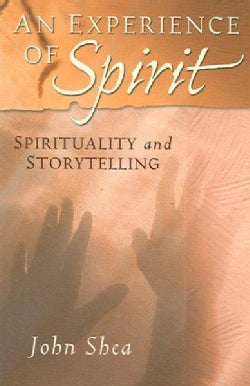 An Experience Of Spirit: Spirituality And Storytelling (Paperback)