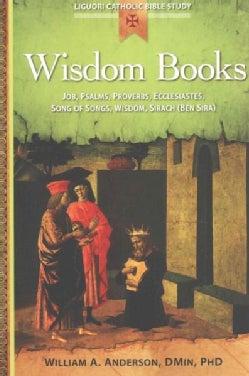 Wisdom Books: Job, Psalms, Proverbs, Ecclesiastes, Song of Songs, Wisdom, Sirach Ben Sira (Paperback)