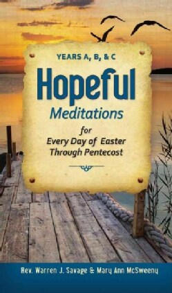 Hopeful Meditations for Every Day of Easter Through Pentecost: Years A, B, and C (Paperback)