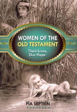 Women of the Old Testament: Their Lives, Our Hope (Paperback)