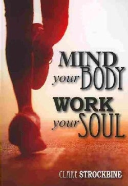 Mind Your Body, Work Your Soul (Paperback)