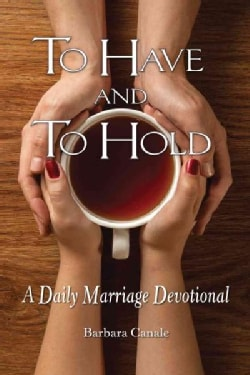To Have and to Hold: A Daily Marriage Devotional (Paperback)