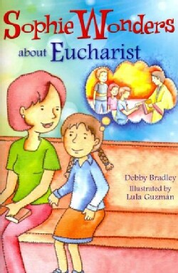 Sophie Wonders About the Eucharist (Paperback)