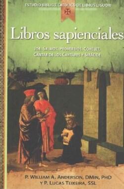 Libros sapienciales / Wisdom Books: Job, Salmos, Proverbios, Cohelet, Cantar De Los Cantares Y Siracide (Paperback)