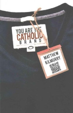 You Are the Catholic Brand (Paperback)