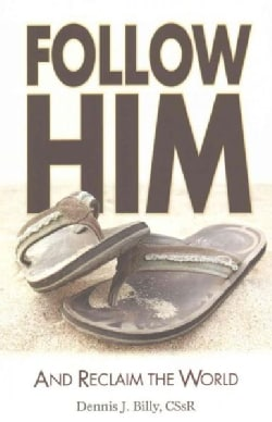 Follow Him: And Reclaim the World (Paperback)