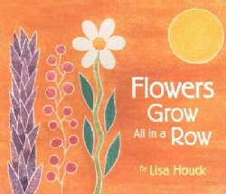 Flowers Grow All in a Row (Hardcover)