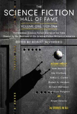 The Science Fiction Hall of Fame, 1929-1964: The Greatest Science Fiction Stories Of All Time Chosen By The Membe... (Paperback)