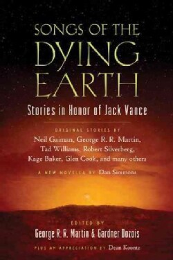 Songs of the Dying Earth: Stories in Honor of Jack Vance (Paperback)