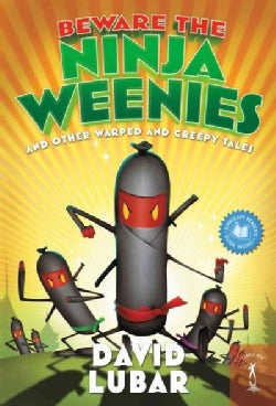 Beware the Ninja Weenies: And Other Warped and Creepy Tales (Paperback)