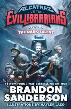The Dark Talent: Alcatraz Vs. the Evil Librarians (Hardcover)