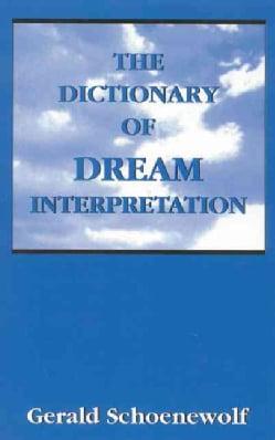 The Dictionary of Dream Interpretation: Including a Glossary of Dream Symbols (Hardcover)