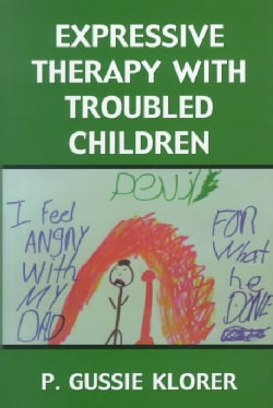 Expressive Therapy With Troubled Children (Hardcover)