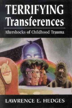 Terrifying Transferences: Aftershocks of Childhood Trauma (Hardcover)