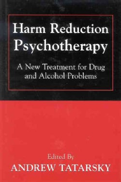 Harm Reduction Psychotherapy: A New Treatment for Drug and Alcohol Problems (Hardcover)