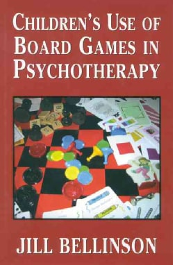 Children's Use of Board Games in Psychotherapy (Hardcover)