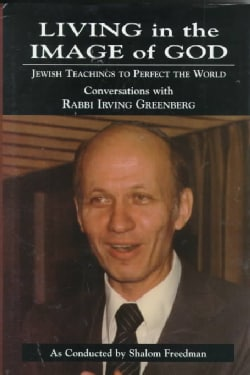 Living in the Image of God: Jewish Teachings to Perfect the World (Hardcover)