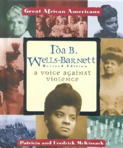 Ida B. Wells-Barnett: A Voice Against Violence (Hardcover)