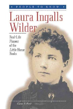 Laura Ingalls Wilder: Real-Life Pioneer of the Little House Books (Hardcover)