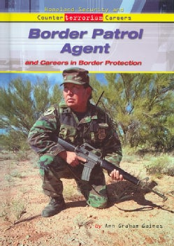 Border Patrol Agent And Careers in Border Protection (Hardcover)