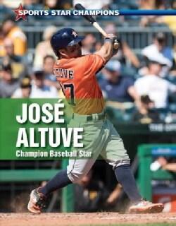 Jose Altuve: Champion Baseball Star (Hardcover)