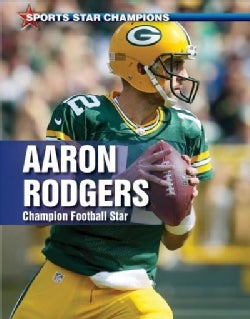 Aaron Rodgers: Champion Football Star (Paperback)