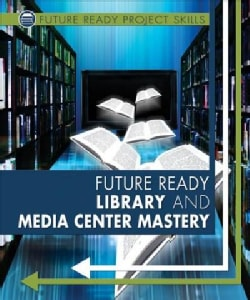 Future Ready Library and Media Center Mastery (Paperback)