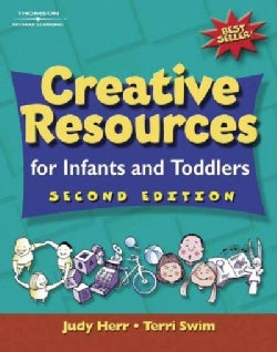 Creative Resources for Infants and Toddlers: By Judy Herr, Terri Swim (Paperback)