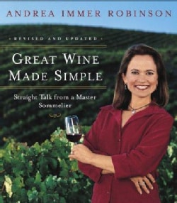 Great Wine Made Simple: Straight Talk From A Master Sommelier (Hardcover)