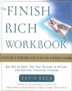 The Finish Rich Workbook: Creating a Personalized Plan for a Richer Future (Paperback)