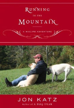 Running to the Mountain: A Midlife Adventure (Paperback)