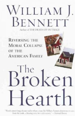 The Broken Hearth: Reversing the Moral Collapse of the American Family (Paperback)