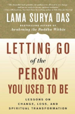 Letting Go of the Person You Used to Be: Lessons on Change, Loss, and Spiritual Transformation (Paperback)