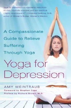 Yoga for Depression: A Compassionate Guide to Relieving Suffering Through Yoga (Paperback)