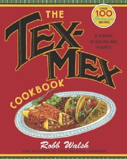 The Tex-Mex Cookbook: A History in Recipes and Photos (Paperback)