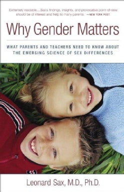 Why Gender Matters: What Parents And Teachers Need to Know About the Emerging Science of Sex Differences (Paperback)