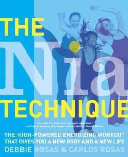 The Nia Technique: The High-powered Energizing Workout That Gives You A New Body And A New Life (Paperback)